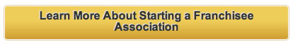Learn More About Starting a Franchisee Association